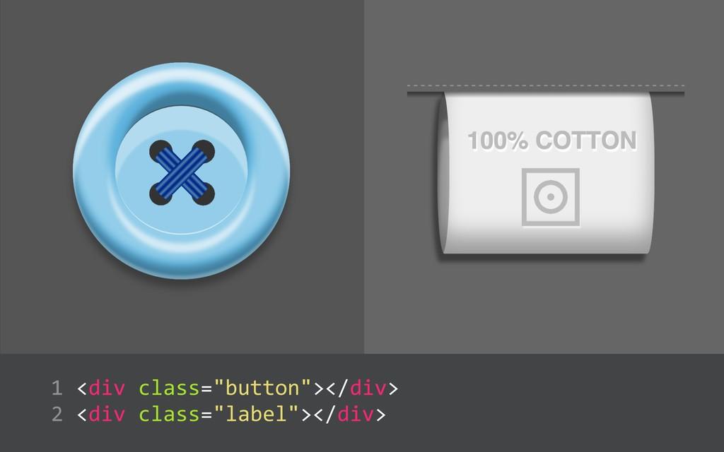 "<div class=""button""></div>  <div class=""labe..."