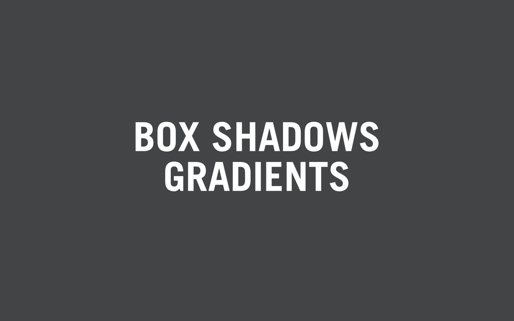 BOX SHADOWS GRADIENTS