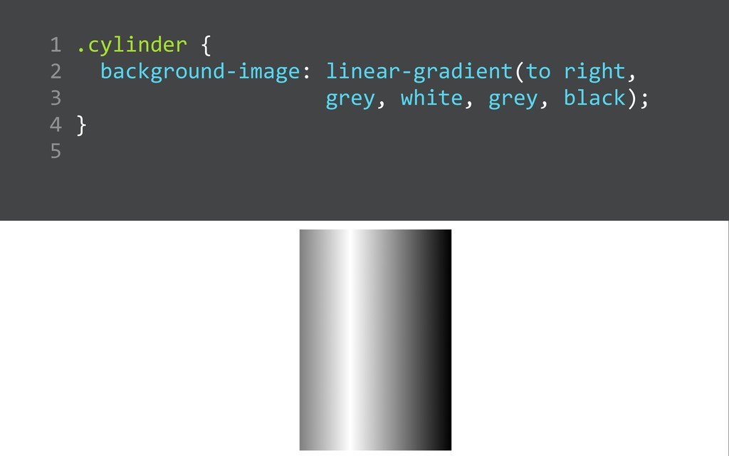 .cylinder {    background-‐image: linear-...