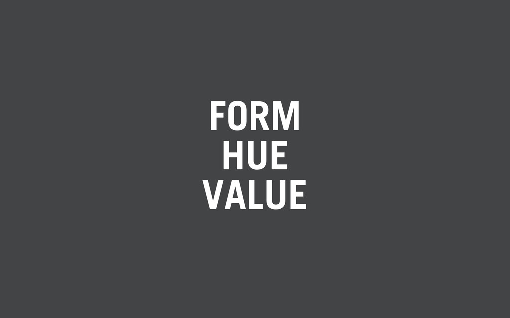 FORM HUE VALUE