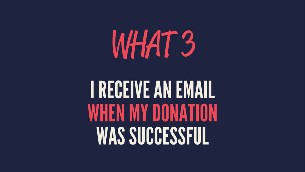 WHAT 3 I RECEIVE AN EMAIL WHEN MY DONATION WAS ...
