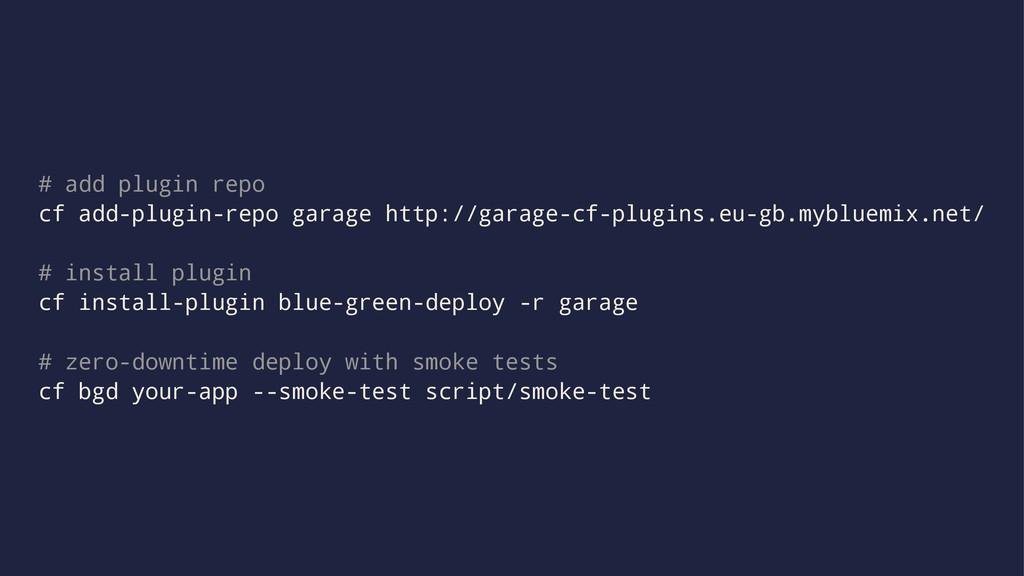# add plugin repo cf add-plugin-repo garage htt...
