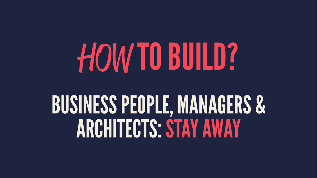 HOW TO BUILD? BUSINESS PEOPLE, MANAGERS & ARCHI...