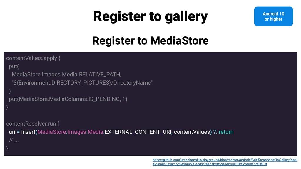 Register to gallery Register to MediaStore cont...