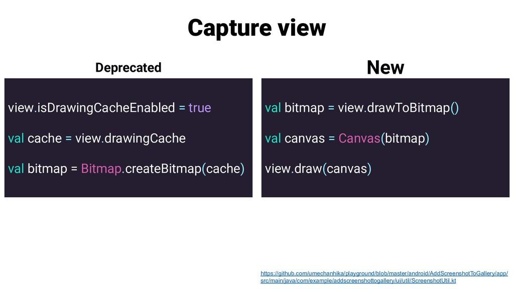 Capture view view.isDrawingCacheEnabled = true ...