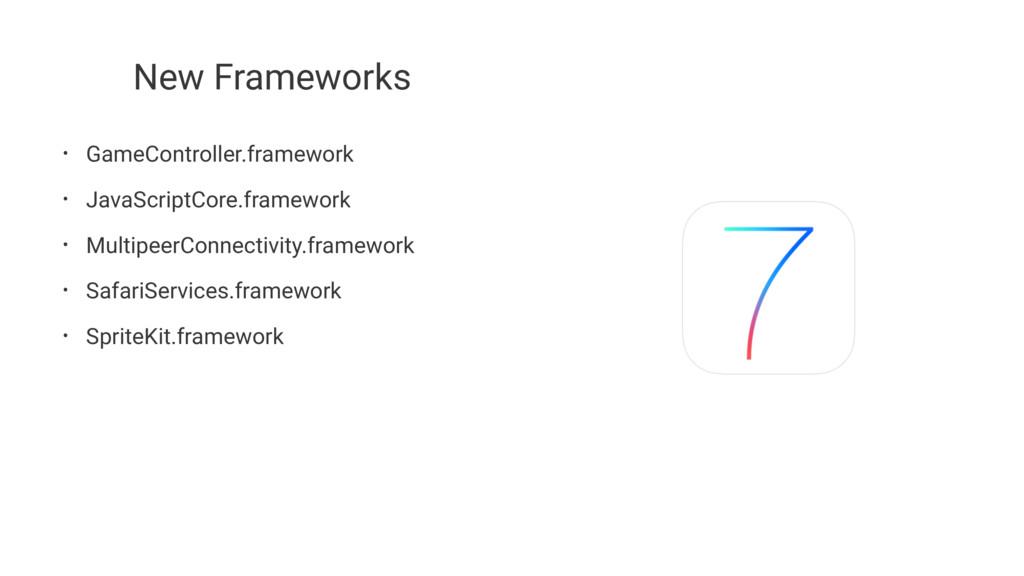 New Frameworks • GameController.framework • Jav...