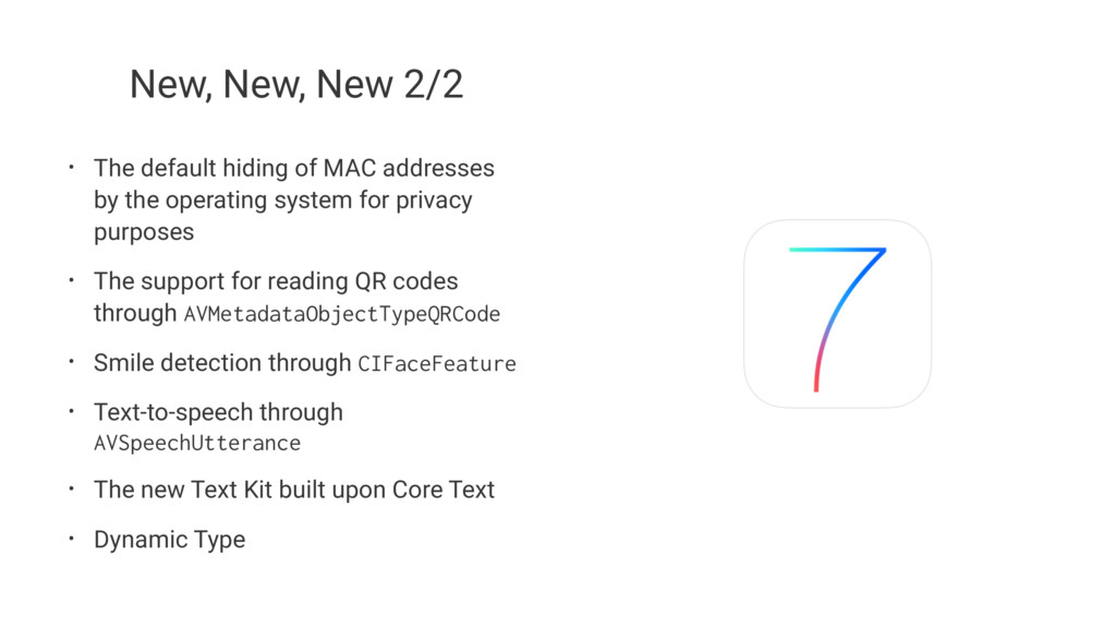 New, New, New 2/2 • The default hiding of MAC a...