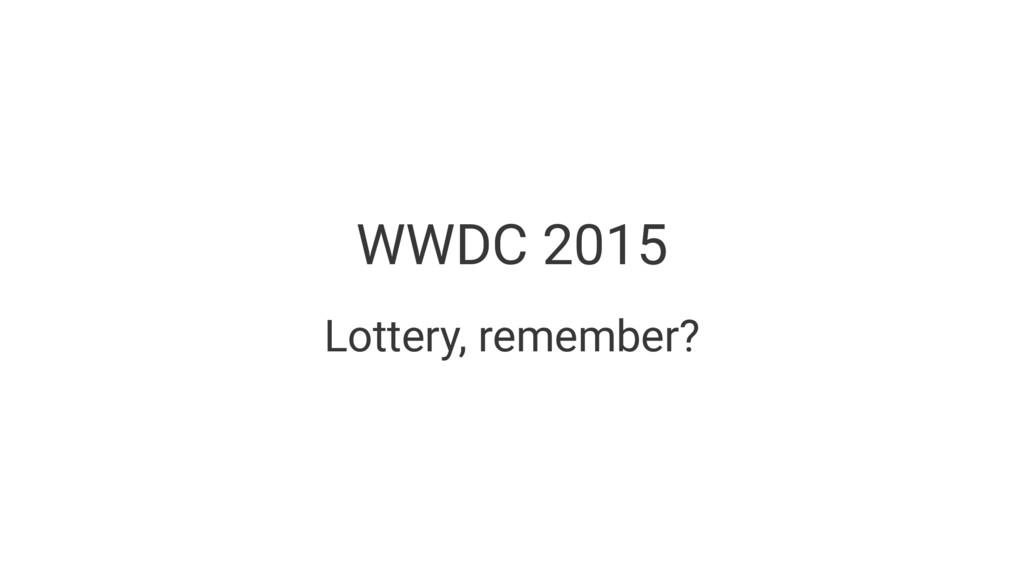 WWDC 2015 Lottery, remember?