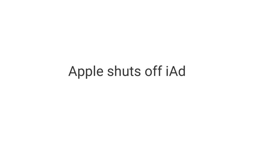 Apple shuts off iAd