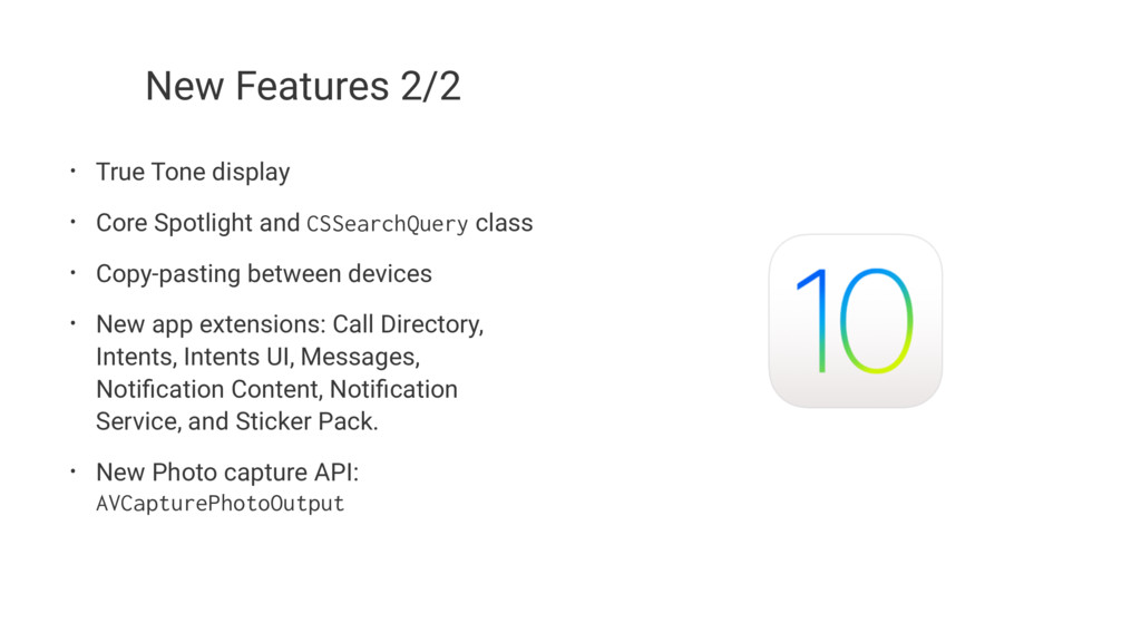 New Features 2/2 • True Tone display • Core Spo...