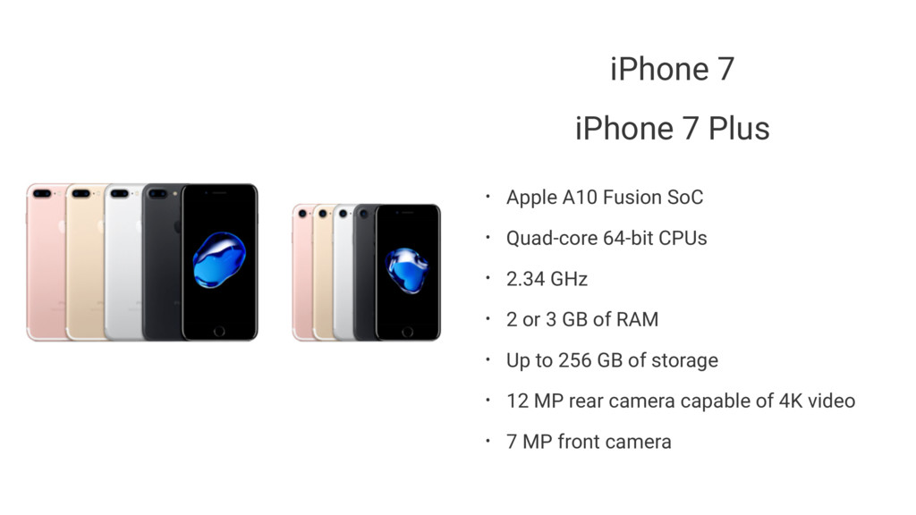 iPhone 7 iPhone 7 Plus • Apple A10 Fusion SoC •...