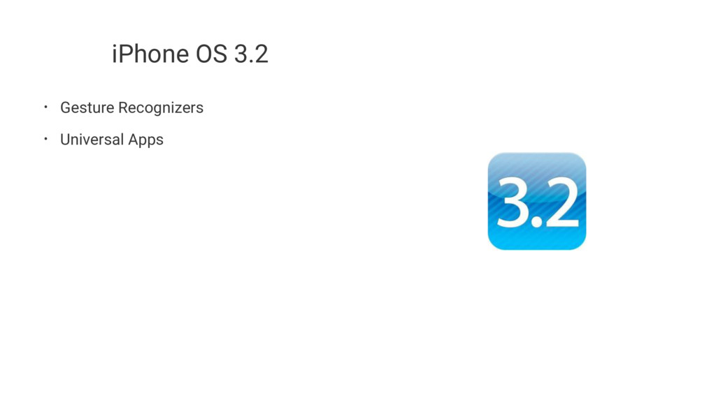 iPhone OS 3.2 • Gesture Recognizers • Universal...