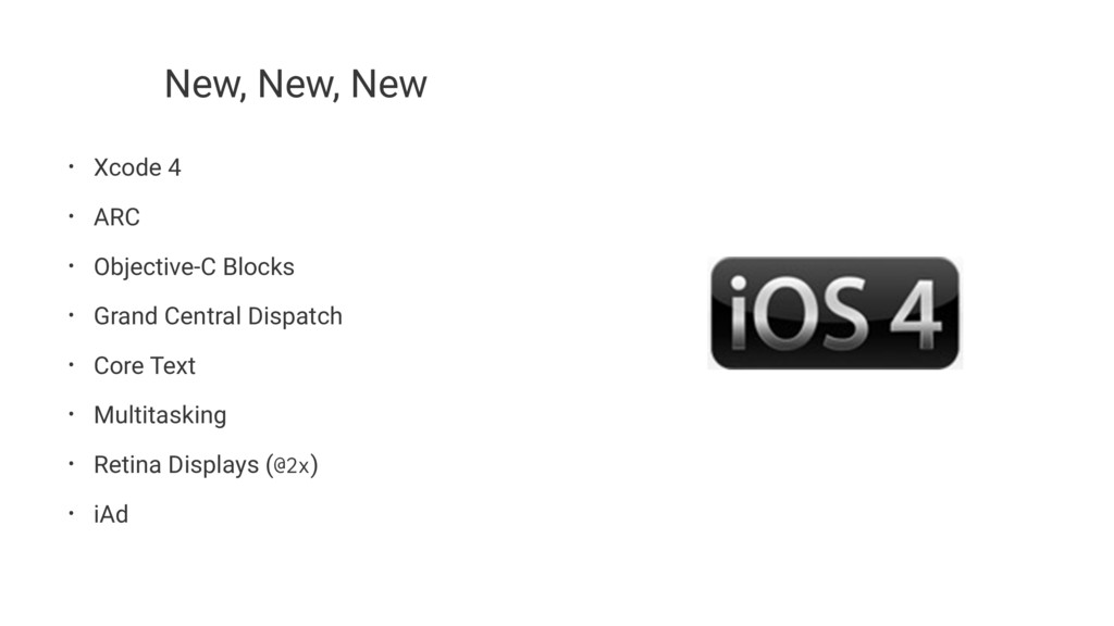 New, New, New • Xcode 4 • ARC • Objective-C Blo...