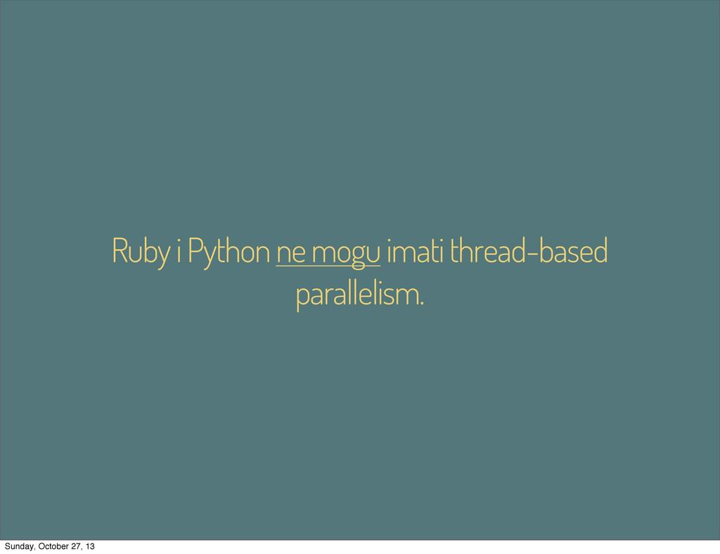 Ruby i Python ne mogu imati thread-based parall...