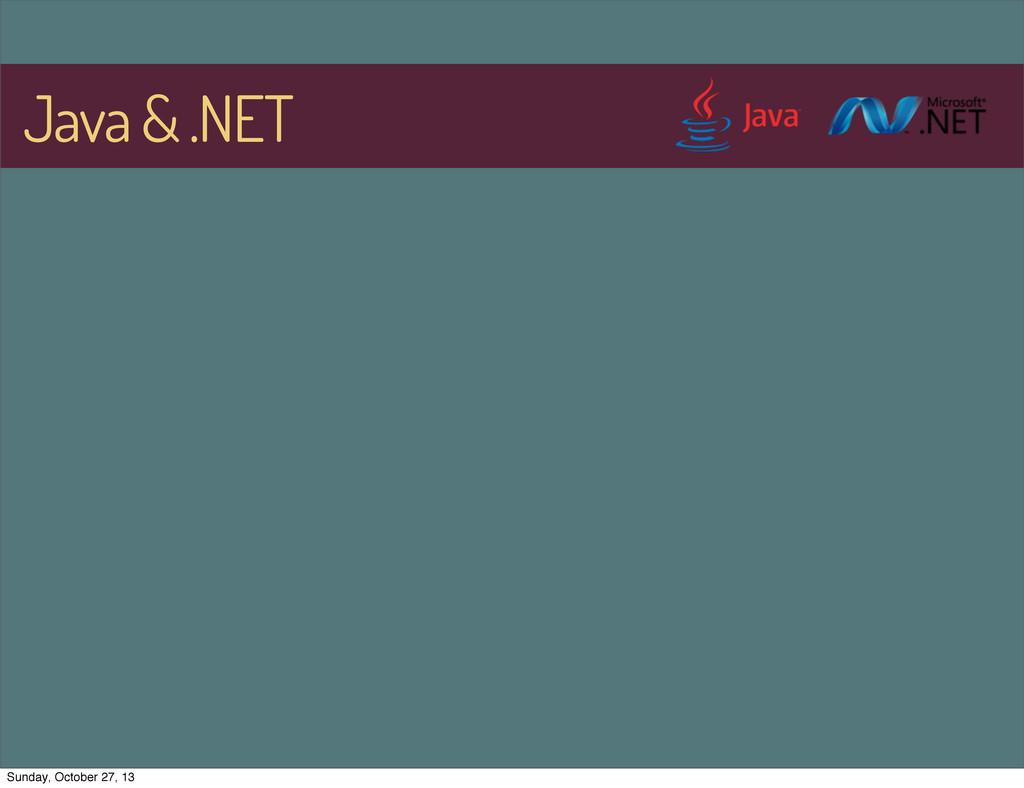 Java & .NET Sunday, October 27, 13