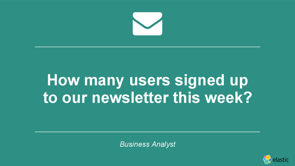‹#› How many users signed up to our newsletter ...