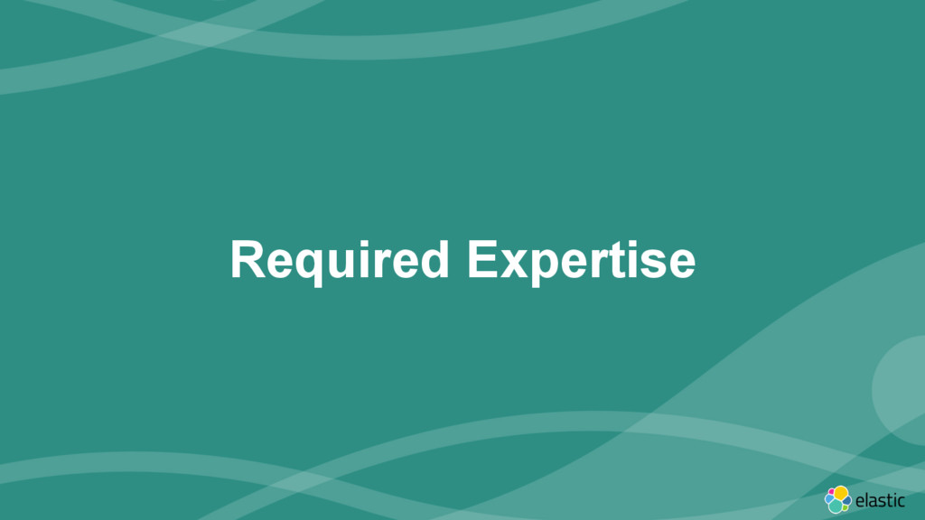 ‹#› Required Expertise