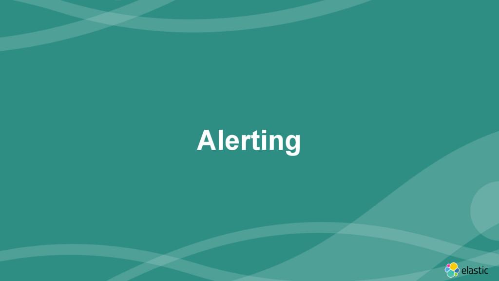 ‹#› Alerting