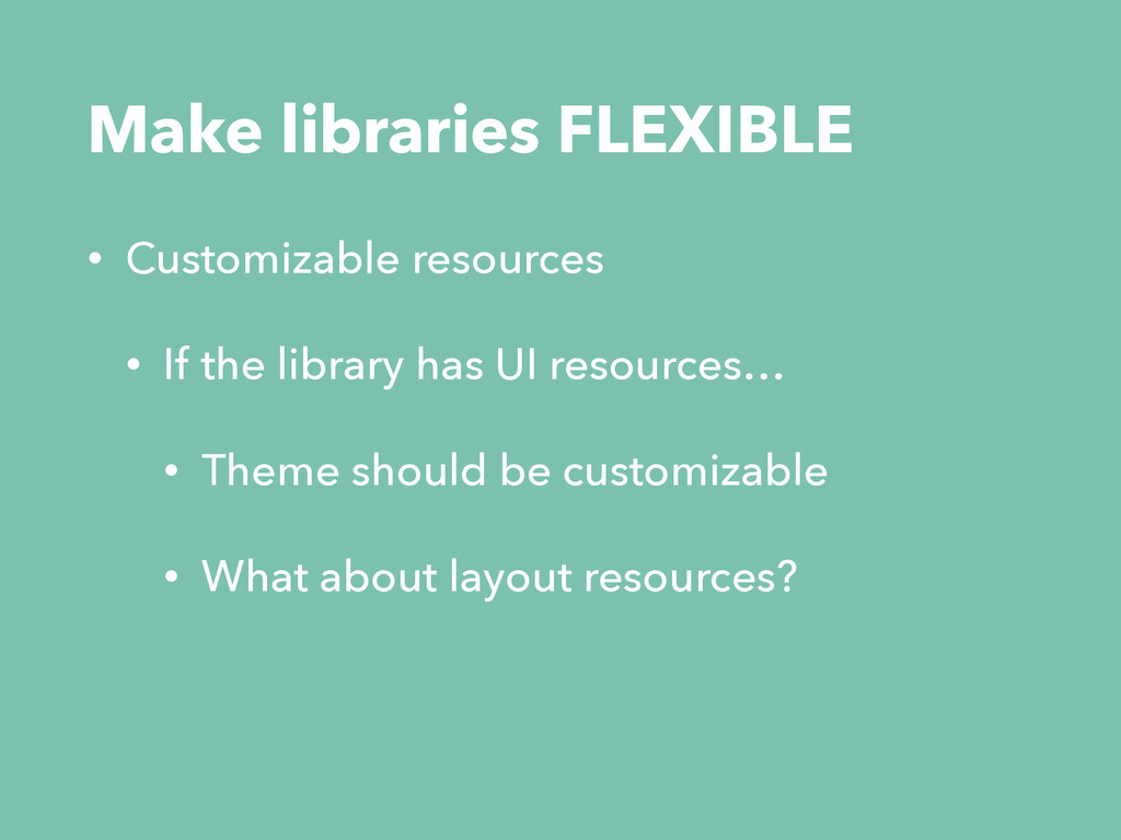 • Customizable resources • If the library has U...