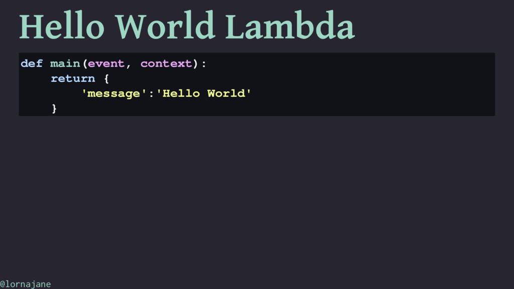 Hello World Lambda def main(event, context): re...