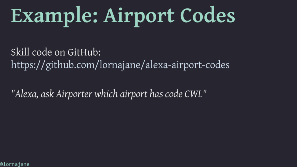 Example: Airport Codes Skill code on GitHub: ht...