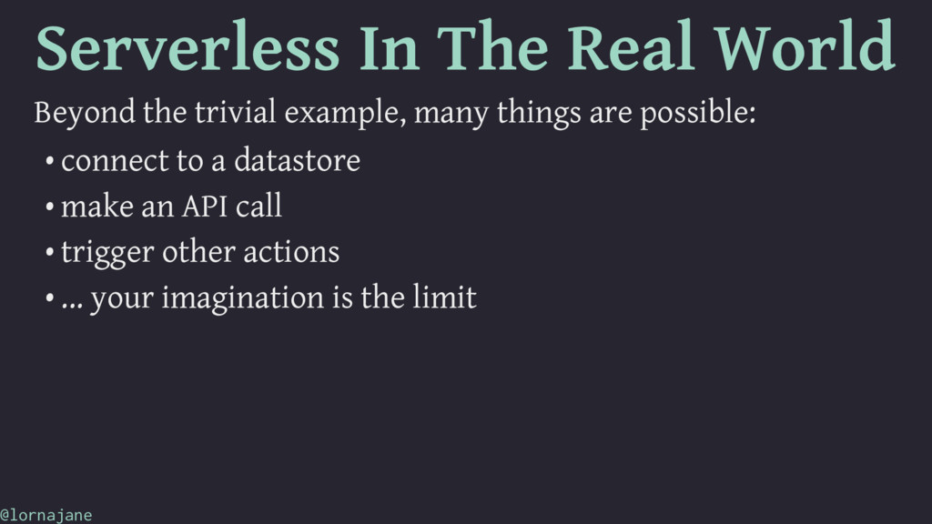 Serverless In The Real World Beyond the trivial...