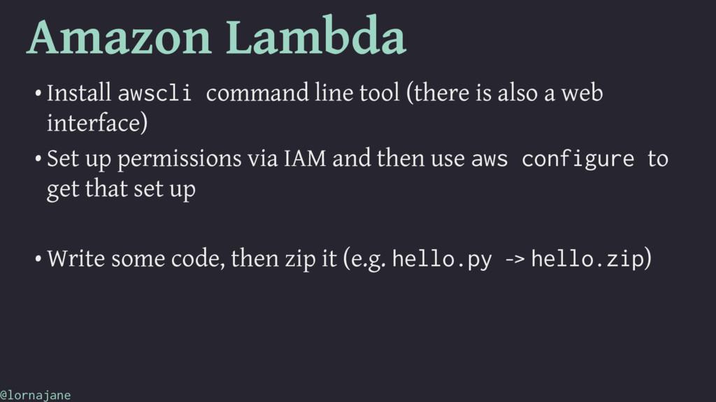 Amazon Lambda • Install awscli command line too...