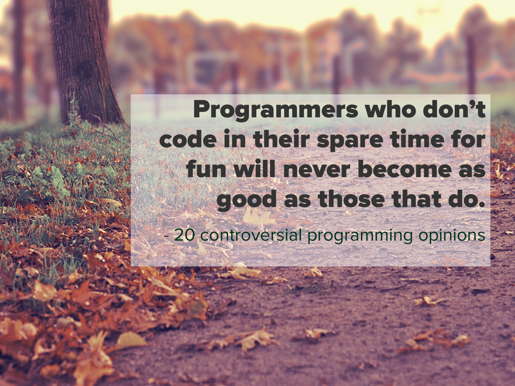 Programmers who don't code in their spare time ...