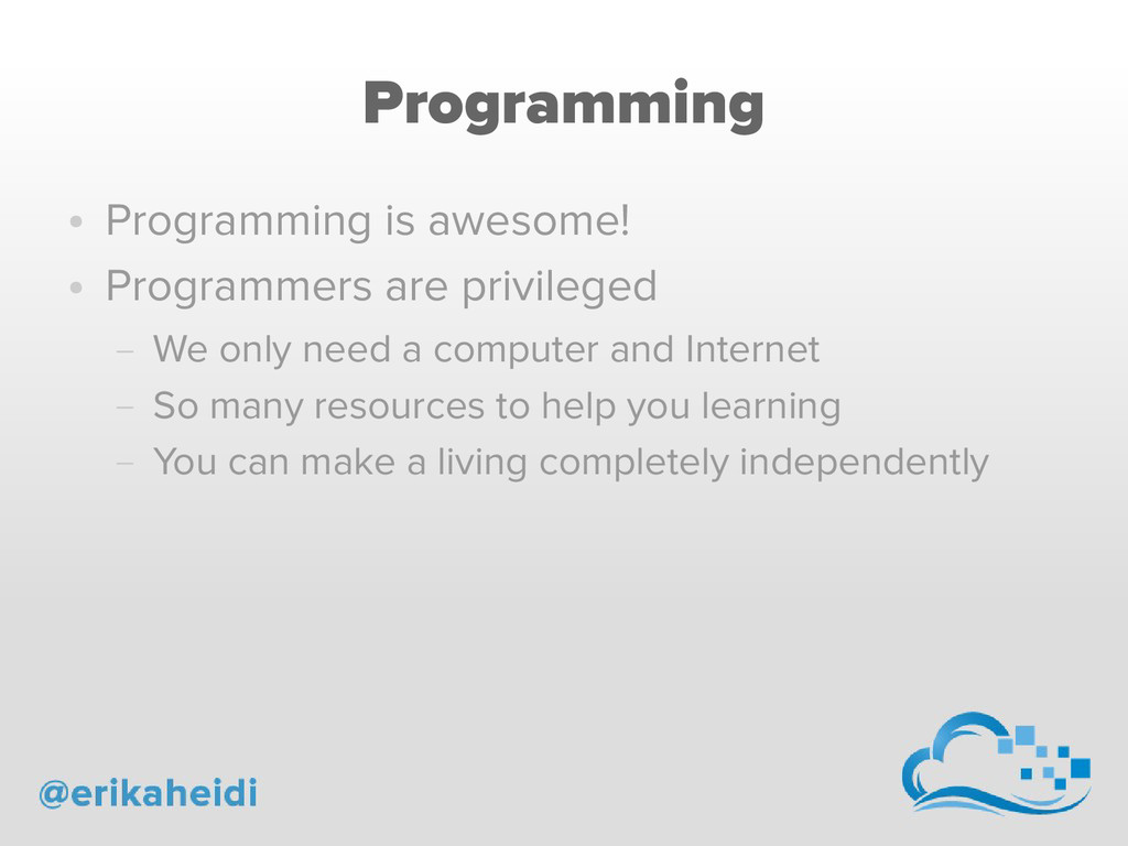 Programming ● Programming is awesome! ● Program...