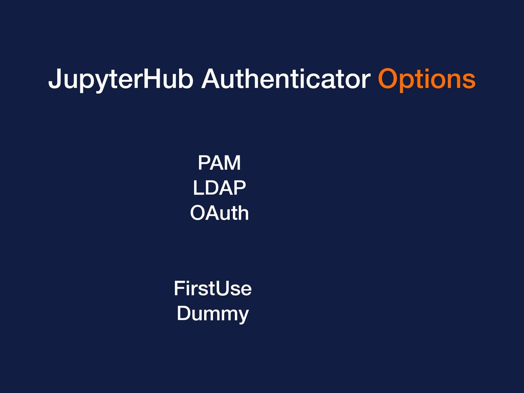 JupyterHub Authenticator Options PAM LDAP OAuth...