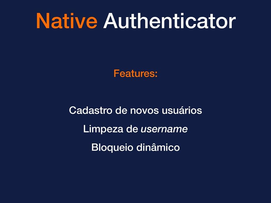 Native Authenticator Features: Cadastro de novo...