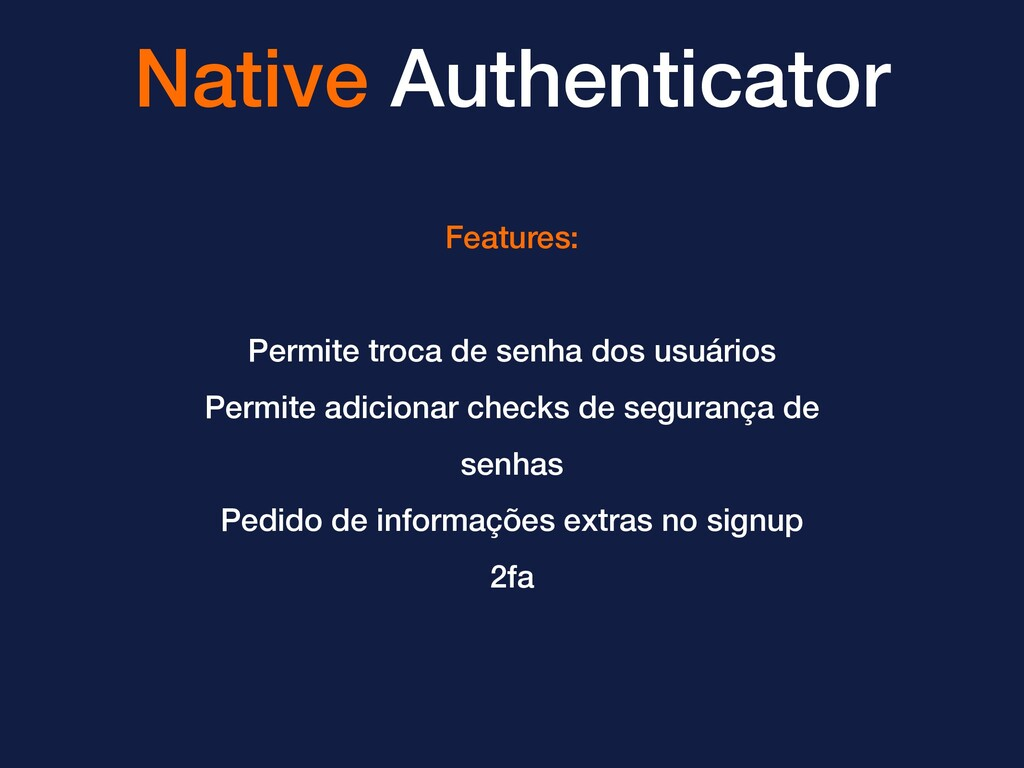 Native Authenticator Features: Permite troca de...