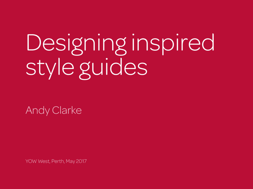 Designing inspired  style guides Andy Clarke Y...