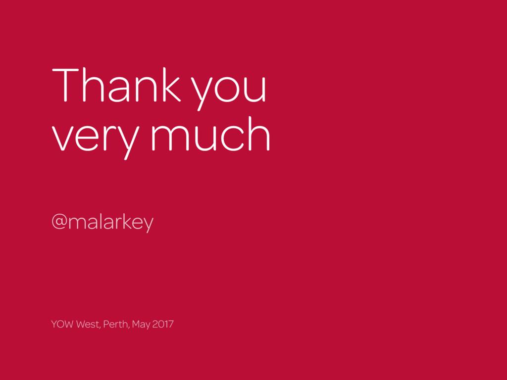 Thank you  very much @malarkey YOW West, Perth...