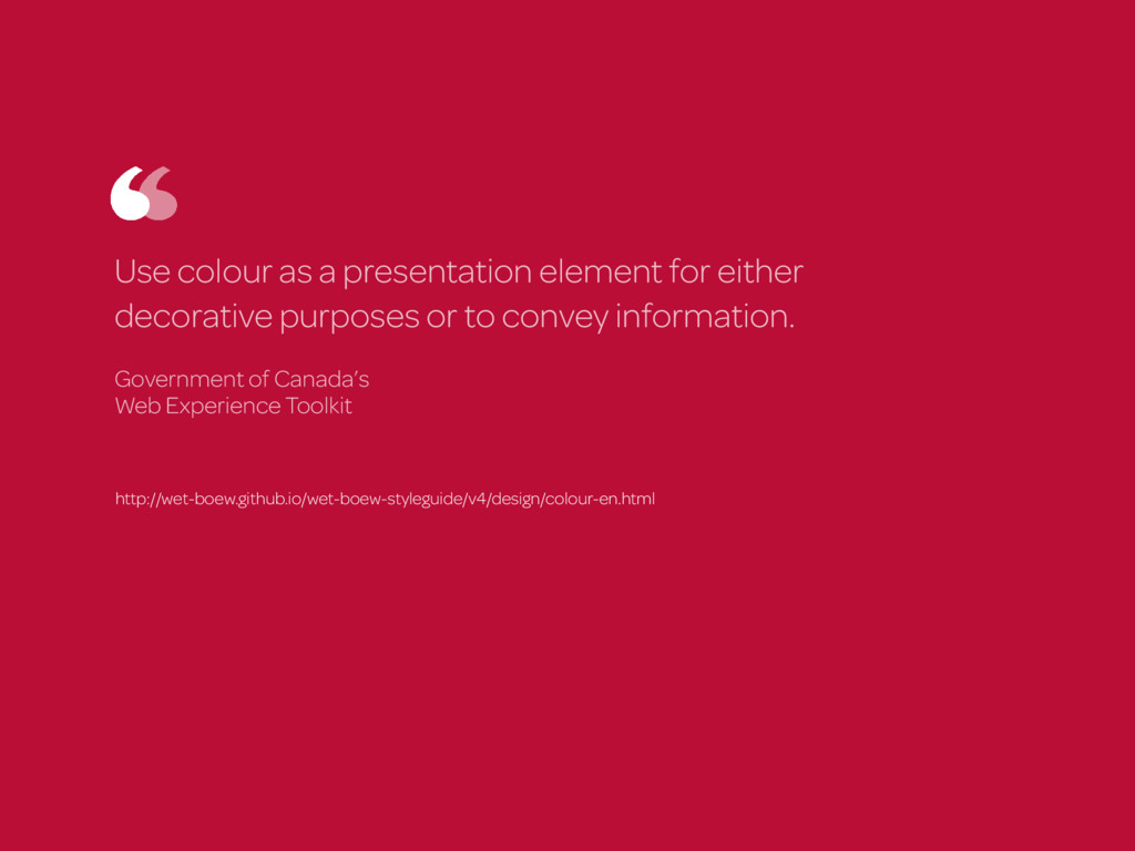 Use colour as a presentation element for either...