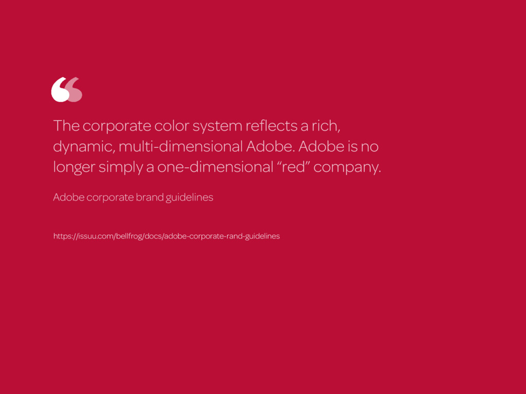The corporate color system reflects a rich, dyna...
