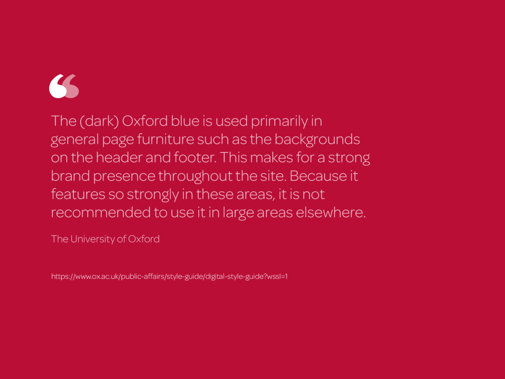 The (dark) Oxford blue is used primarily in gen...