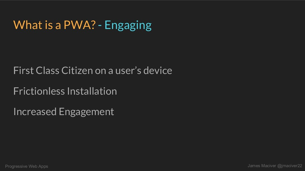 Progressive Web Apps James Maciver @jmaciver22 ...