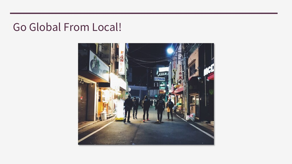 Go Global From Local!