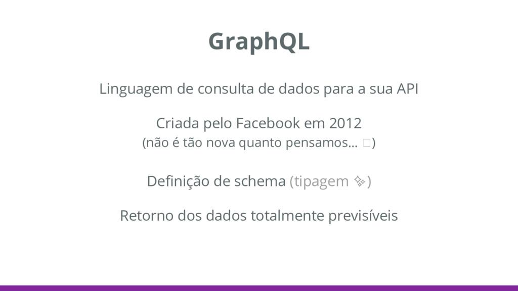GraphQL Linguagem de consulta de dados para a s...