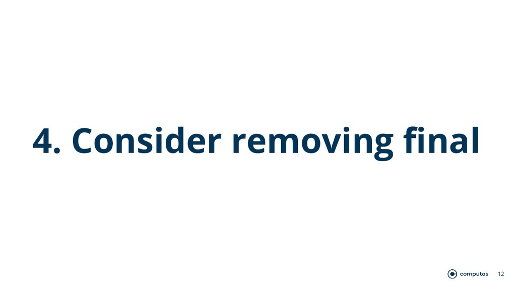 4. Consider removing final 12