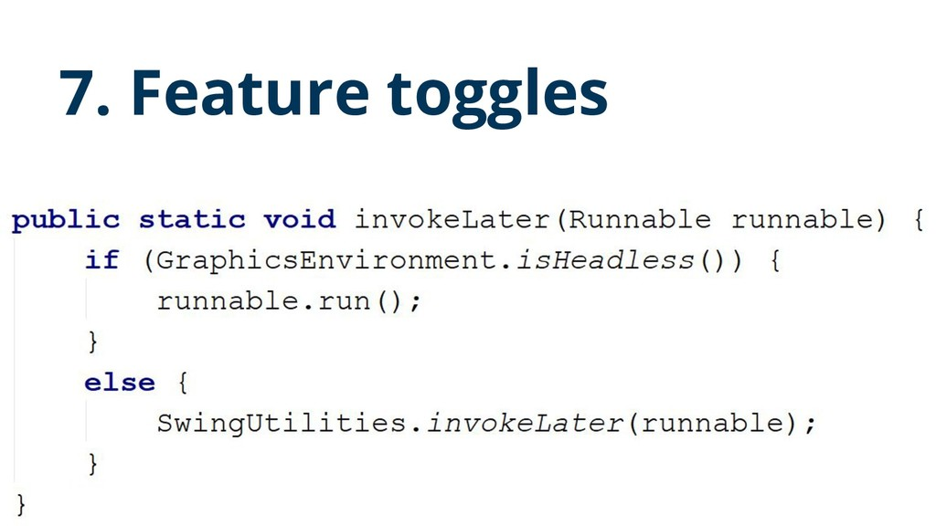 7. Feature toggles 16