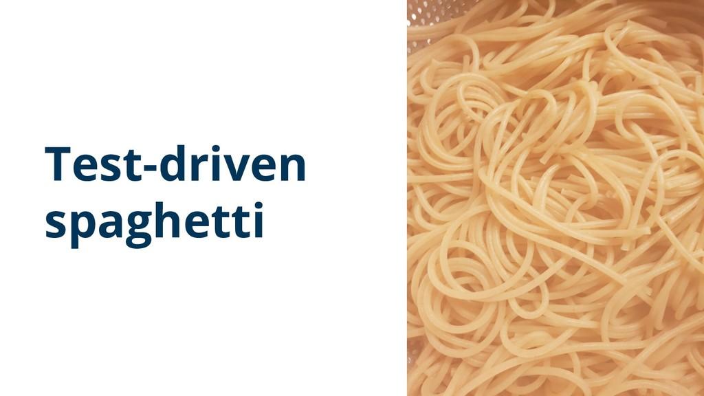 Test-driven spaghetti 19