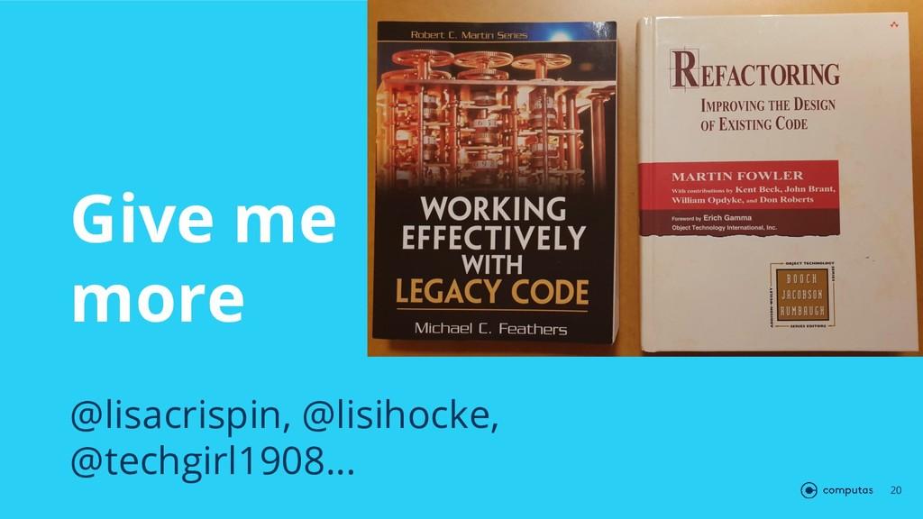 Give me more @lisacrispin, @lisihocke, @techgir...