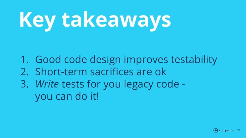 Key takeaways 21 1. Good code design improves t...