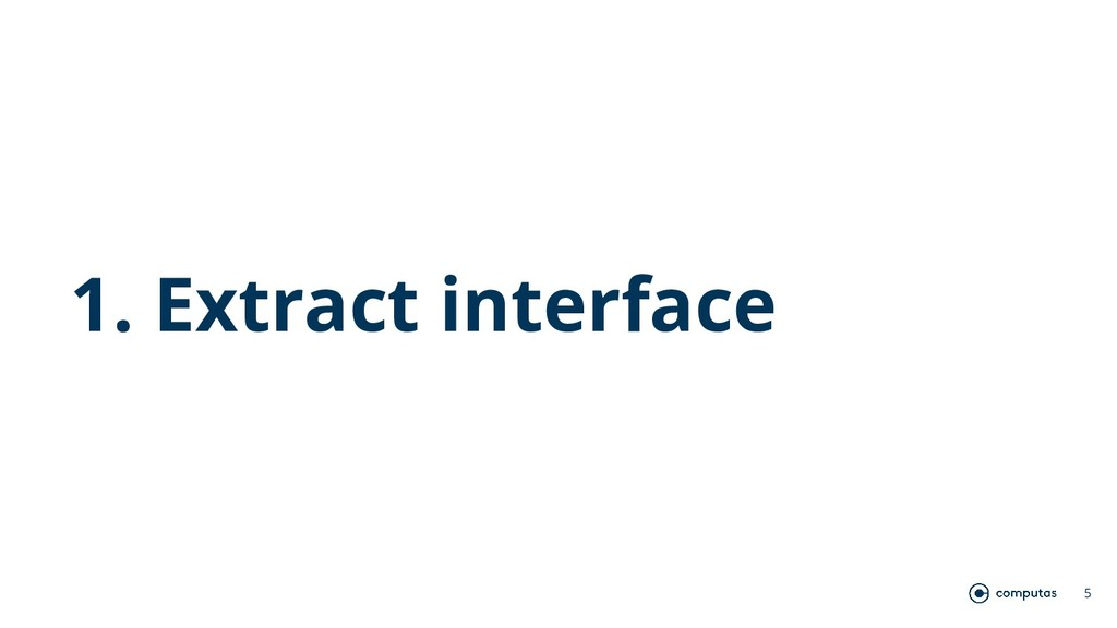 1. Extract interface 5