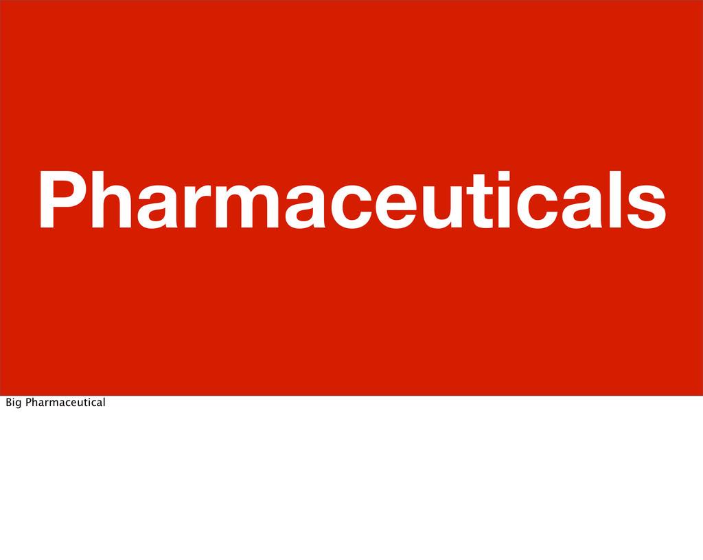 Pharmaceuticals Big Pharmaceutical