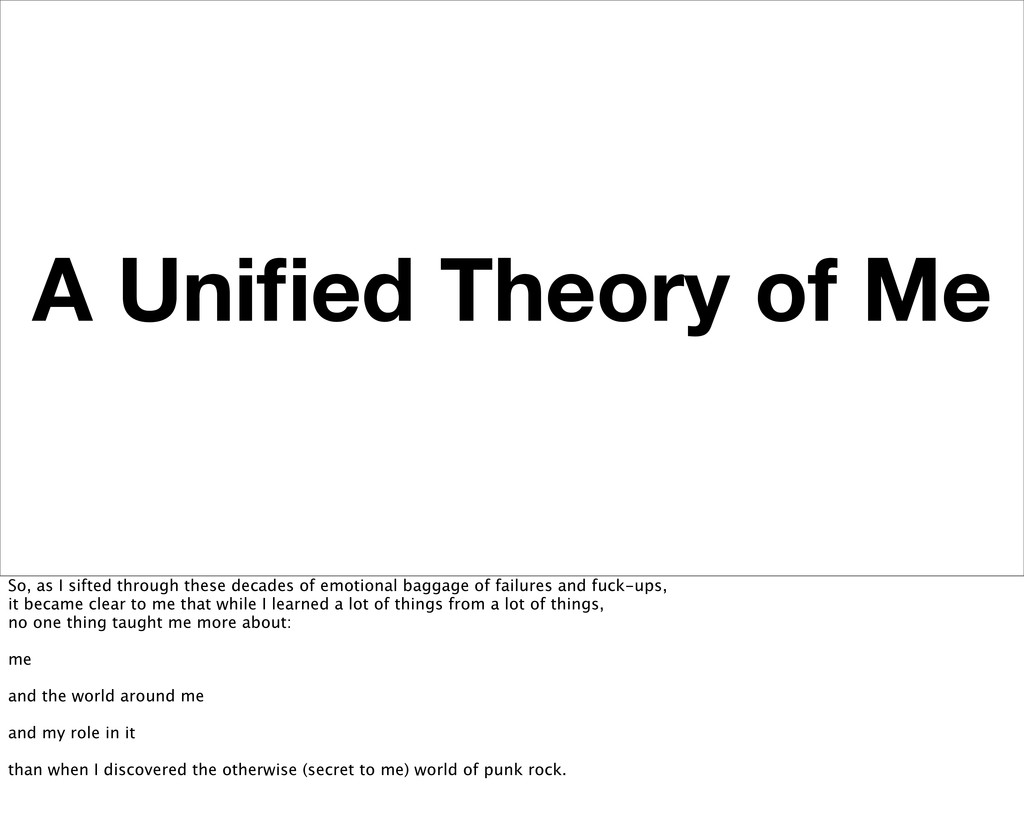 A Unified Theory of Me So, as I sifted through t...