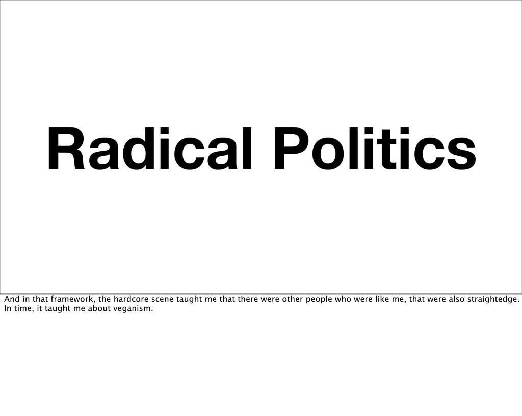 Radical Politics And in that framework, the har...