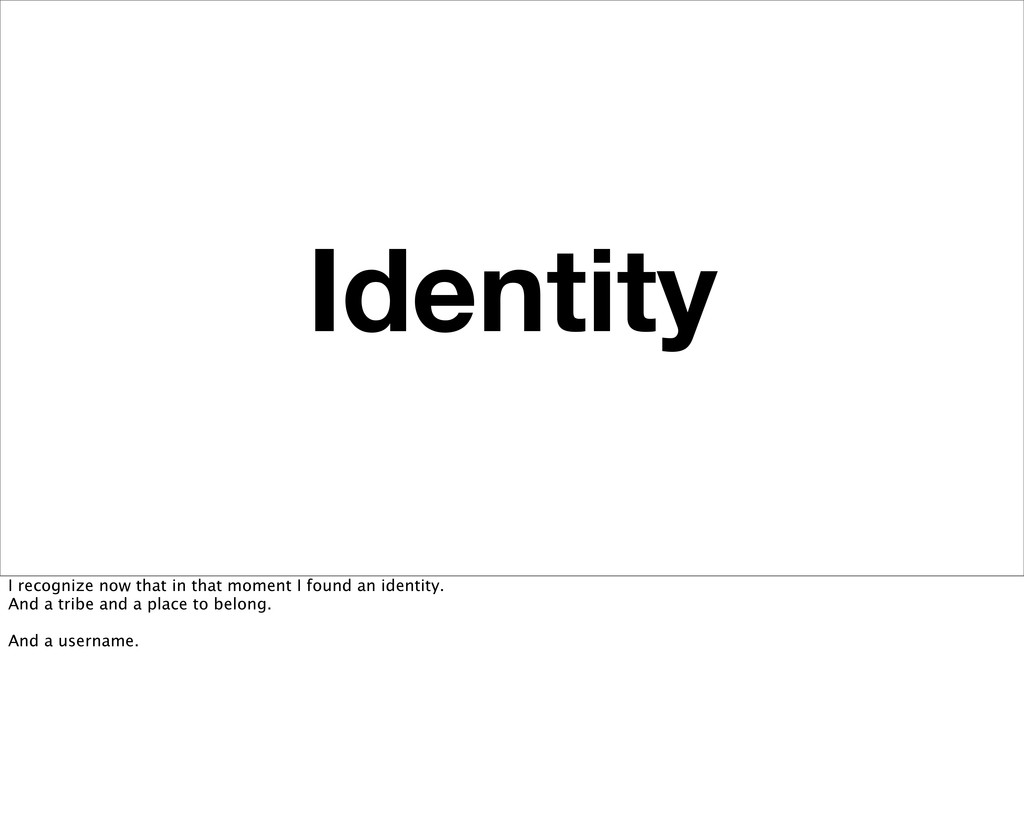 Identity I recognize now that in that moment I ...